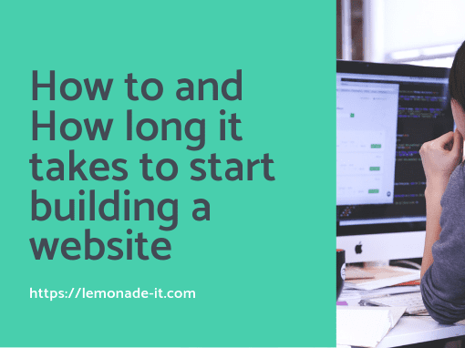 How to and how long it takes to start building a website